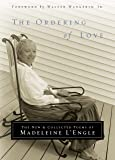The Ordering of Love: The New and Collected Poems of Madeleine L'Engle (Writers' Palette Book)
