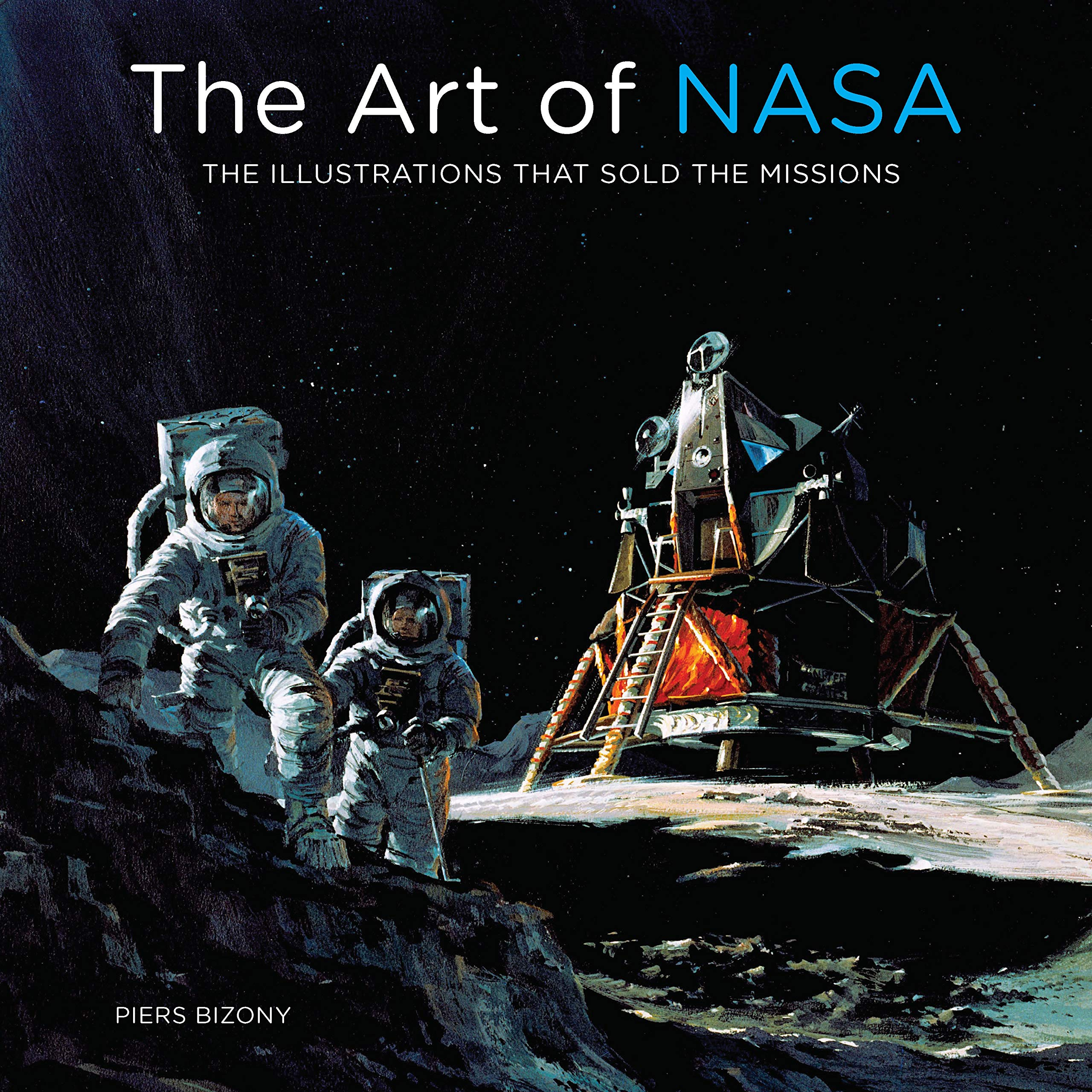 The Art of NASA: The Illustrations That Sold the Missions