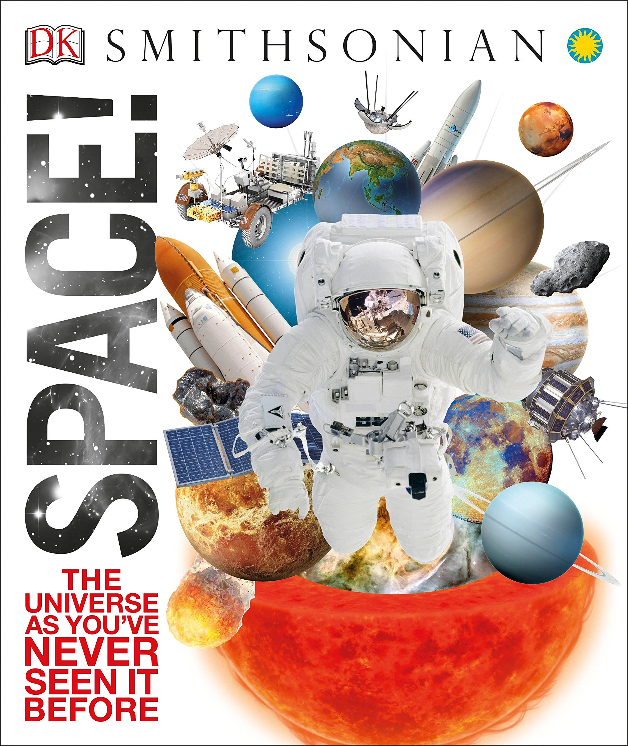 Space!: The Universe as You've Never Seen It Before (Knowledge Encyclopedias) by DK Publishing Dorling Kindersley