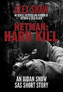 Hetman: Hard Kill - An Aidan Snow 'SAS' short story (Aidan Snow SAS Thrillers)