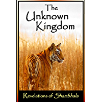 The Unknown Kingdom, Revelations of Shambhala: A Journey of Discovery (English Edition)