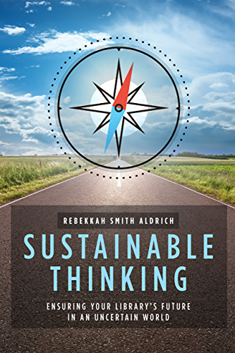 Sustainable Thinking: Ensuring Your Library's Future in an Uncertain World (English Edition)