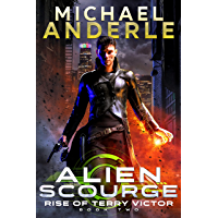 Alien Scourge (Rise of Terry Victor Book 2)