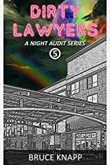 Dirty Lawyers (A Night Audit Series Book 5) Kindle Edition