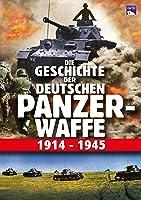 Die Geschichte der deutschen Panzerwaffe 1914-1945