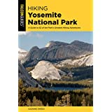 Hiking Yosemite National Park: A Guide to 62 of the Park's Greatest Hiking Adventures (Regional Hiking Series)