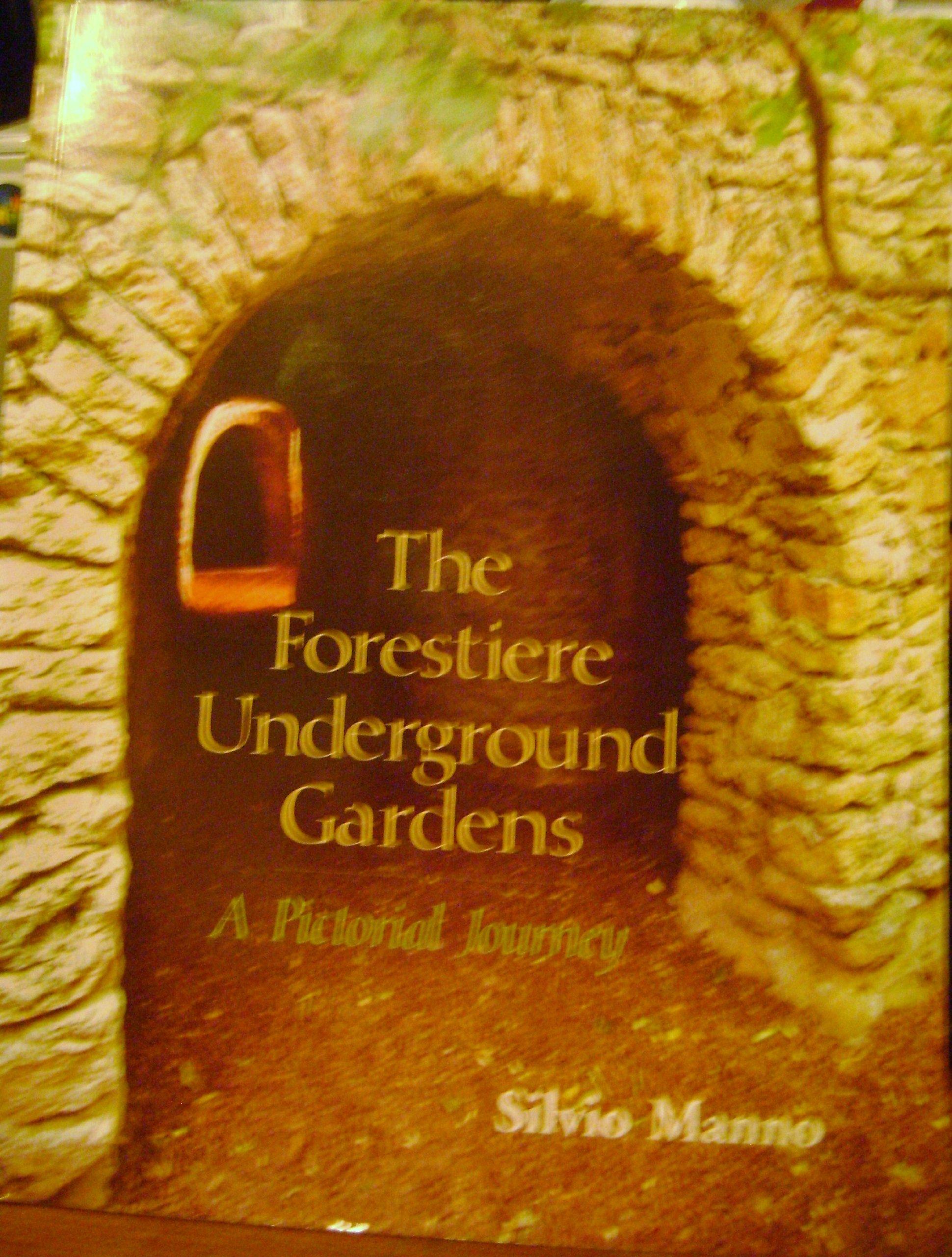 The Forestiere Underground Garden, A Pictorial Journey: Silvio Manno ...