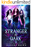 Stranger at Dark: A Paranormal Academy Romance (The Stranger Chronicles Book 1)