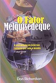 O Fator Melquisedeque. O Testemunho de Deus nas Culturas por Todo o Mundo