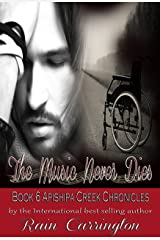 The Music Never Dies (Apishipa Creek Chronicles Book 6) Kindle Edition
