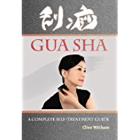 Gua Sha: A Complete Self-treatment Guide (English Edition)