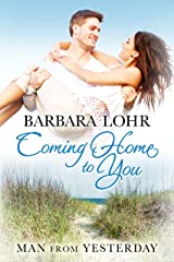 Coming Home to You (Man from Yesterday Book 1) Kindle Edition
