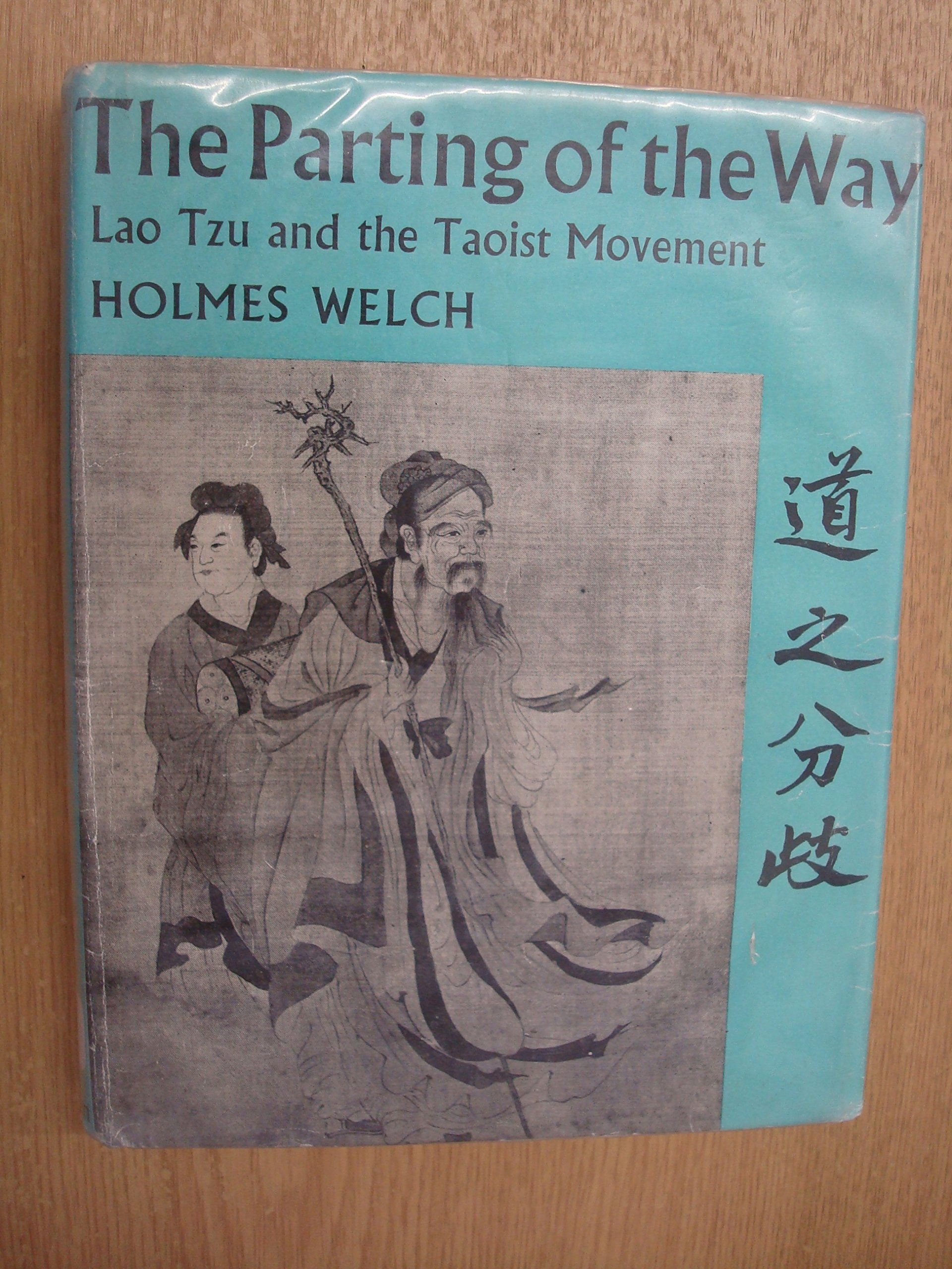 THE PARTING OF THE WAY. Lao Tzu and the Taoist Movement: HOLMES WELCH:  Books - Amazon.ca