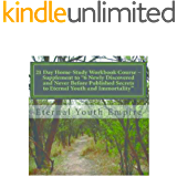 21 Day Home-Study Course ~ Supplement to 6 Newly Discovered & Never Before Published Secrets to Eternal Youth & Immortality