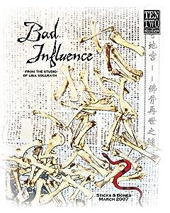 Bad Influence March 2007: Sticks & Bones