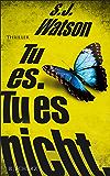 Tu es. Tu es nicht.: Thriller (German Edition)