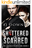 Shattered & Scarred: The Sacred Hearts MC