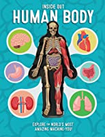 Inside Out Human Body: Explore The World's Most