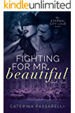 Fighting For Mr. Beautiful: Eternal City Love, Book 2