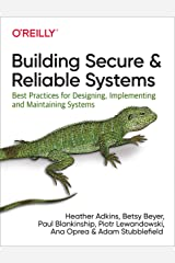 Building Secure and Reliable Systems: Best Practices for Designing, Implementing, and Maintaining Systems Kindle Edition