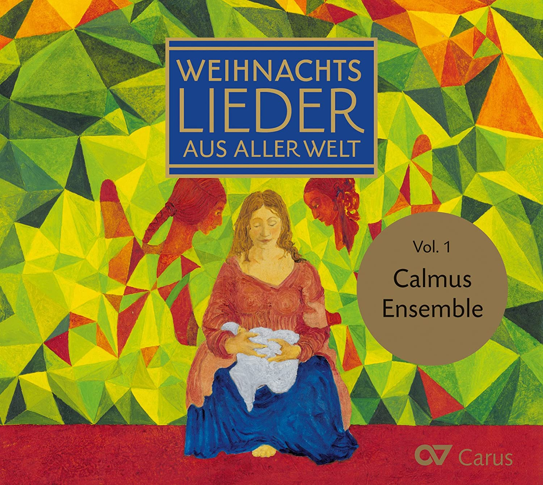 Weihnachtslieder aus aller Welt Vol.1 - Calmus Ensemble, Traditional ...