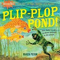 Indestructibles: Plip-Plop Pond!: Chew Proof · Rip Proof · Nontoxic · 100% Washable (Book for Babies, Newborn Books…