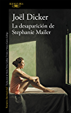 La desaparición de Stephanie Mailer (Spanish Edition)