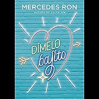 Dímelo bajito (Dímelo 1) (Spanish Edition)