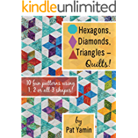 Hexagons, Diamonds, Triangles, Quilts!
