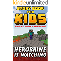 Storybook for Kids Adam and Marky in Herobrine is Watching Episode 1: Thrilling Early Reader Stories for Minecrafters…