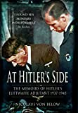 At Hitler's Side: The Memoirs of Hitler's Luftwaffe Adjutant (Greenhill Book)