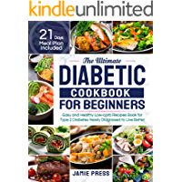 The Ultimate Diabetic Cookbook for Beginners: Easy and Healthy Low-carb Recipes Book for Type 2 Diabetes Newly Diagnosed…