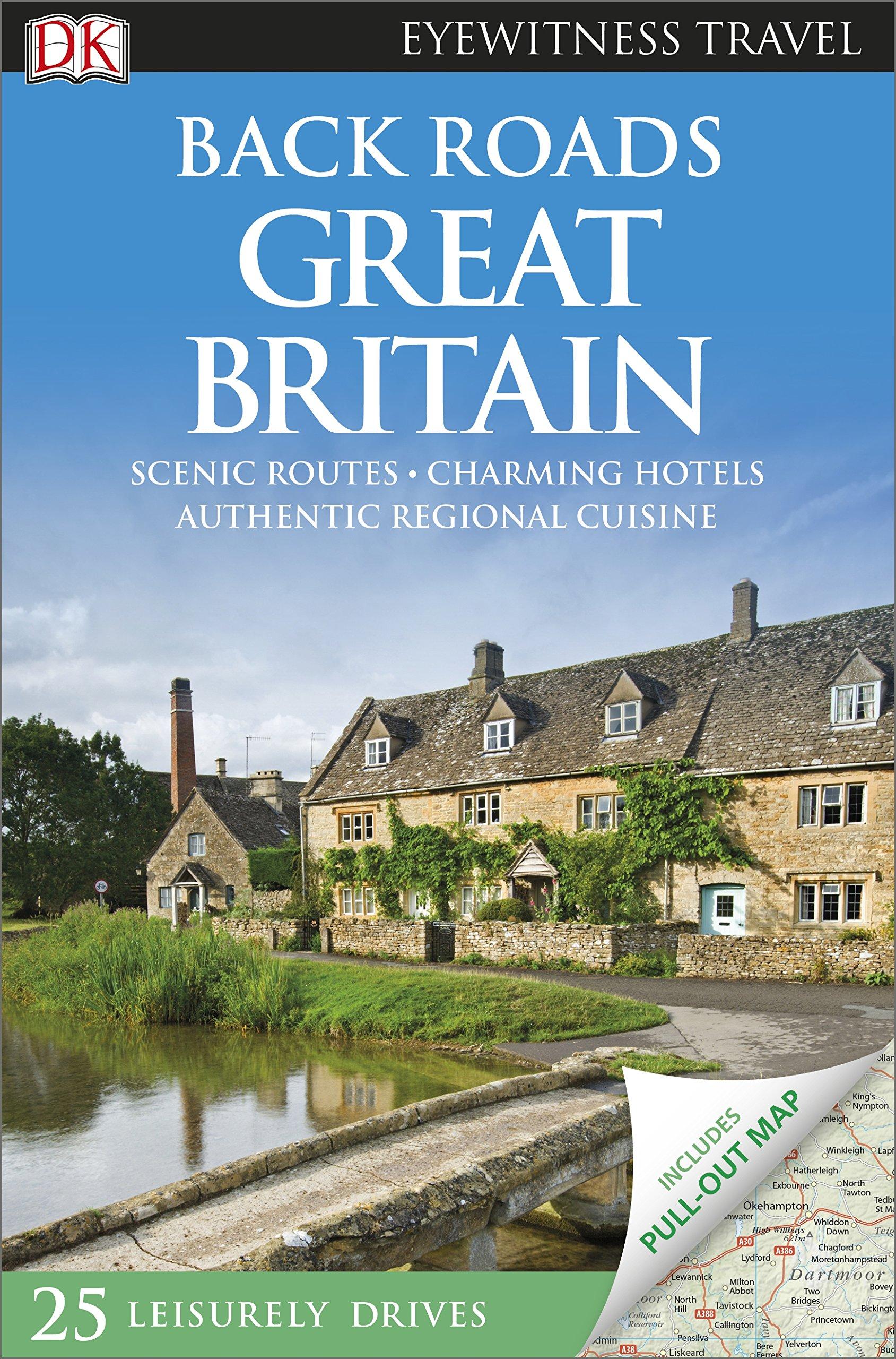 Back Roads Great Britain (DK Eyewitness Travel Guide)