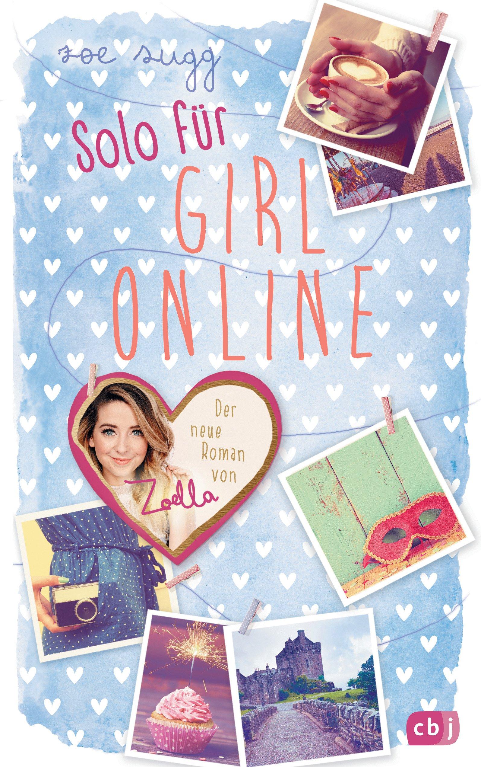 Solo für Girl Online (Die Girl Online-Reihe, Band 3) Broschiert – 28. November 2016 Zoe Sugg alias Zoella Henriette Zeltner cbj 3570174468