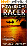 Powerboat Racer (River Sunday Romance Mysteries Book 3)