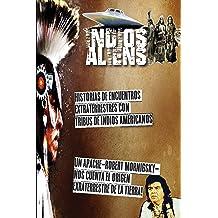 Indios y Aliens: Nativos americanos, extraterrestres y ovnis. Los Documentos Terra - la historia Oculta del planeta tierra (Spanish Edition) Aug 28, 2016