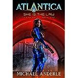 She Is The Law: An Atlantica Universe Adventure (Terra Kris Book 1)