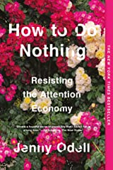 How to Do Nothing: Resisting the Attention Economy Kindle Edition