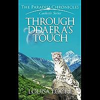 Through Ddaera's Touch: Paradisi Chronicles (Caelestis Series Book 3) (English Edition)