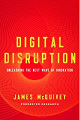 Digital Disruption: Unleashing the Next Wave of Innovation Kindle Edition
