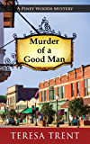 Murder of a Good Man (A Piney Woods Mystery Book 1)