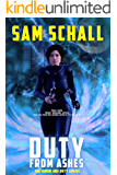 Duty from Ashes (Honor and Duty Book 2)