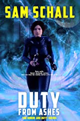 Duty from Ashes (Honor and Duty Book 2) Kindle Edition