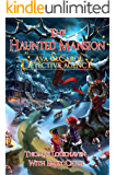 Ava & Carol Detective Agency: The Haunted Mansion (A Christmas Mystery Story)