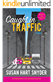 Caught in Traffic: The Misadventures of an Accidental Detective (The Sydney Roberts Series - Book 2)