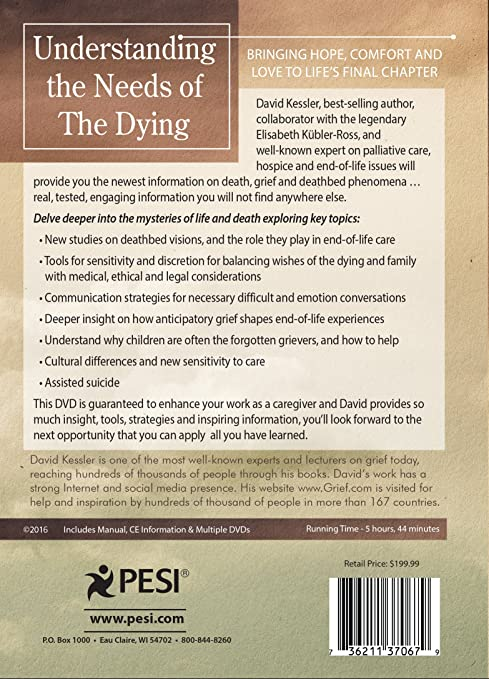 Amazon.com: Understanding the Needs of the Dying: Bringing Hope, Comfort  and Love to Life's Final Chapter: David Kessler, PESI Publishing & Media:  Movies & ...