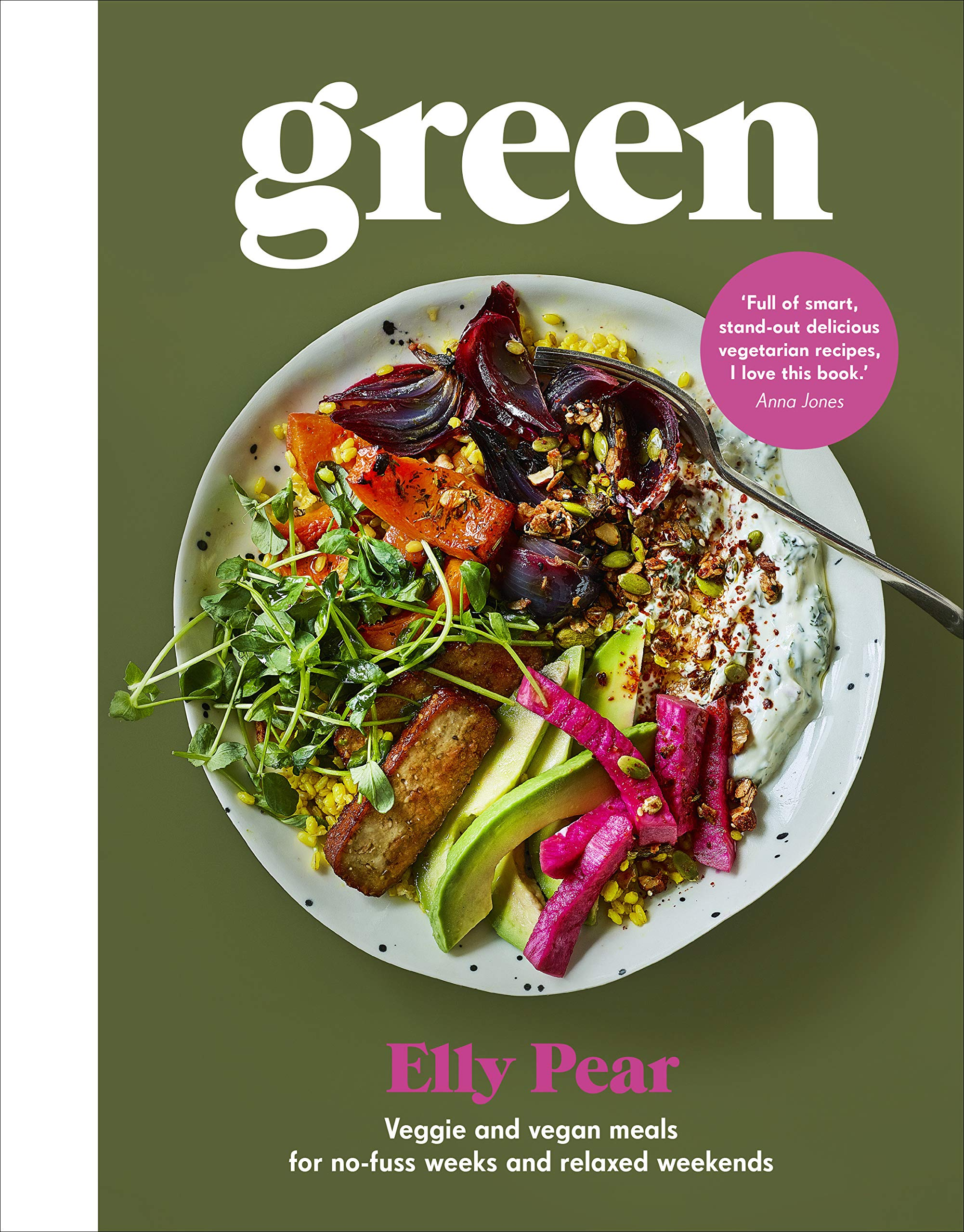 Green: Veggie and Vegan Meals for No-Fuss Weeks and Relaxed Weekends by Ebury Press