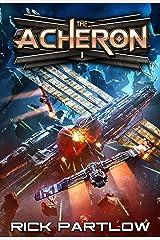 The Acheron: A Military Sci-Fi Series Kindle Edition