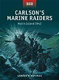 Carlson's Marine Raiders: Makin Island 1942