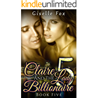 Claire and the Lady Billionaire 5 (Book Five)